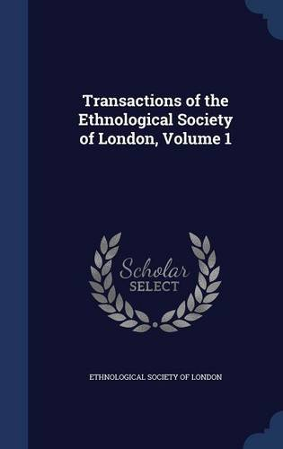 Transactions of the Ethnological Society of London, Volume 1