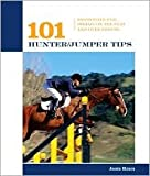 img - for 101 Hunter/Jumper Tips: Essentials for Riding on the Flat and over Fences by Jessie Shiers book / textbook / text book