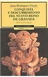 Conquista Y Descubrimiento Del Nuevo Reino De Granada/conquest And Discovery Of The New Granada Kingdom (Spanish Edition) (8449202108) by Freyle, Juan Rodriguez