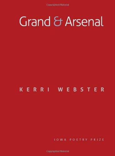 Grand & Arsenal (Iowa Poetry Prize)