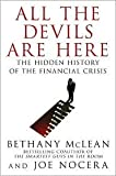 img - for All the Devils Are Here: The Hidden History of the Financial Crisis by Bethany McLean, Joe Nocera book / textbook / text book