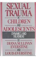 Sexual Trauma In Children And Adolescents: Dynamics & Treatment