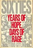 The Sixties: Years of Hope, Days of Rage (0553052330) by Gitlin, Todd