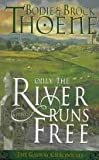 Only The River Runs Free (Galway Chronicles/Bodie Thoene)
