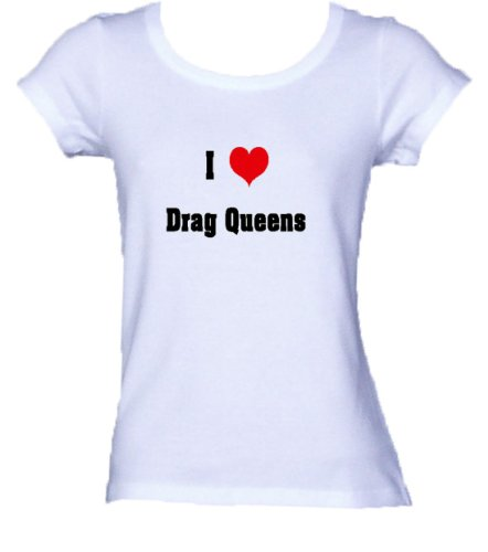 I Love/Heart Drag Queens *Bella Ladies FITTED T-shirt WHITE LARGE