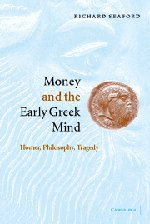 Money and the Early Greek Mind Paperback: Homer, Philosophy, Tragedy
