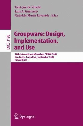 Groupware.. Design, Implementation and Use.. 10 conf., CRIWG 2004