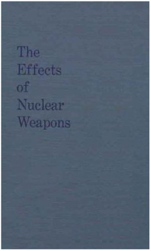 The Effects of Nuclear Weapons PDF