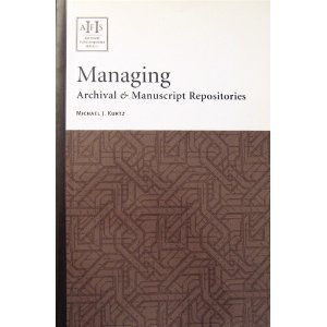 Managing Archival & Manuscript Repositories (Archival...