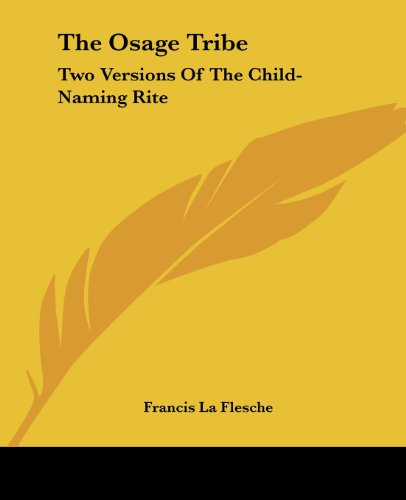 The Osage Tribe: Two Versions of the Child-Naming Rite