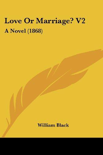 Love or Marriage? V2: A Novel (1868)