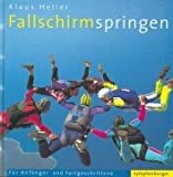 Fallschirmspringen für Anfänger und Fortgeschrittene (3485009415) by Klaus Heller