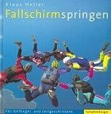 Fallschirmspringen: F�r Anf�nger und Fortgeschrittene