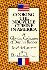 img - for Cooking the Nouvelle Cuisine in America book / textbook / text book