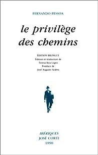 Le Privil�ge des Chemins par Fernando Pessoa