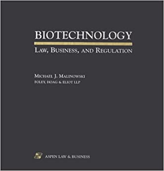 Biotechnology: Law, Business, and Regulation