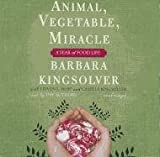 img - for Animal, Vegetable, Miracle: A Year of Food Life: Library Edition book / textbook / text book