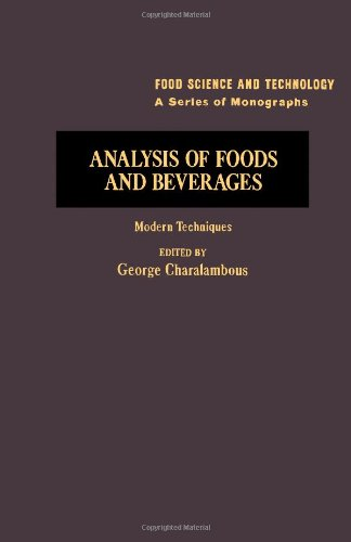 Analysis Of Foods And Beverages: Modern Techniques (Food Science And Technology (Academic Press))