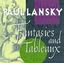 Lansky: Fantasies and Tableaux