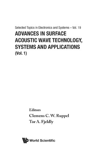 Advances In Surface Acoustic Wave Technology, Systems And Applications (Selected Topics In Electronics And Systems - Vol. 19)