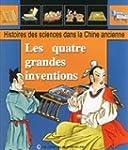 Les quatre grandes inventions : Histo...