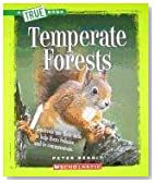 Temperate Forests (True Books: Ecosystems (Paperback))