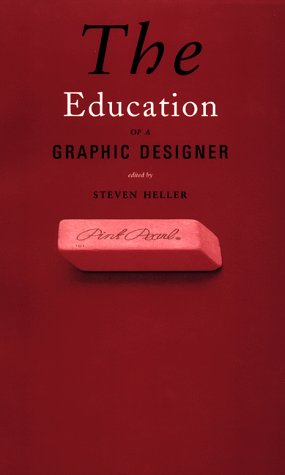 The Education of a Graphic Designer, STEVEN HELLER