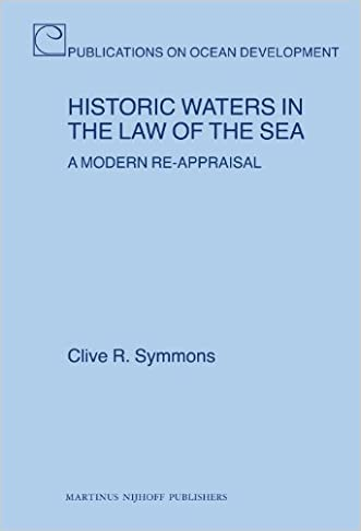 Historic Waters in the Law of the Sea: A Modern Re-Appraisal (Publications on Ocean Development)