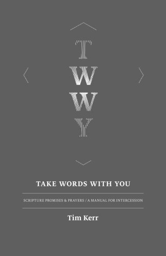 Take Words With You: Scripture Promises & Prayers / A Manual For Intercession
