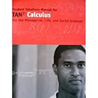 Student Solutions Manual for Tan s Calculus for by Tan