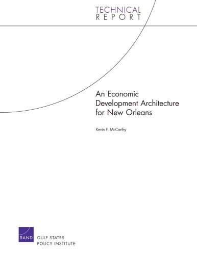 An Economic Development Architecture for New Orleans (Technical Report)