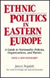 img - for Ethnic Politics in Eastern Europe: A Guide to Nationality Policies, Organizations, and Parties : With a New Postscript book / textbook / text book