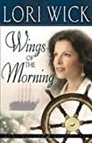Wings of the Morning (1435242343) by Wick, Lori