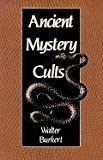 Ancient Mystery Cults (Carl Newell Jackson Lectures) (0674033876) by Burkert, Walter
