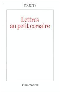 Lettres au petit corsaire par Sidonie-Gabrielle Colette