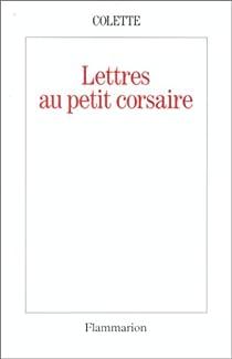 Lettres au petit corsaire par Colette