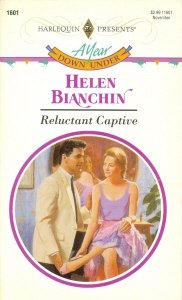 Reluctant Captive (Year Down Under) (Harlequin Presents, 1601), HELEN BIANCHIN