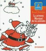 La Primera Navidad De Los Animales/ The First Christmas of the Animals (Montana Encantada/ Enchanted Mountain) (Spanish Edition)