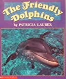 The Friendly Dolphins (0590481347) by Lauber, Patricia