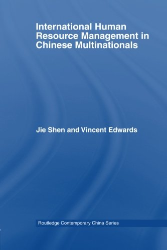 International Human Resource Management in Chinese Multinationals (Routledge Contemporary China Series)