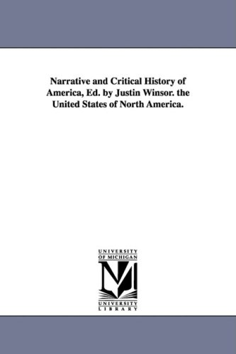 Narrative and Critical History of America, Ed. by Justin Winsor. the United States of North America. [Winsor, Justin] (Tapa Blanda)