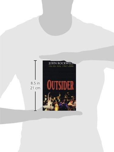 Outsider: John Rockwell on the Arts, 1967-2006