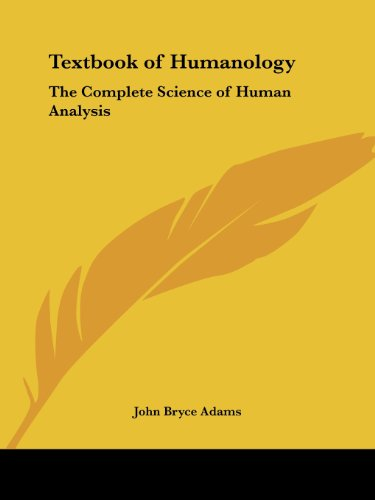 Textbook of Humanology: The Complete Science of Human Analysis PDF
