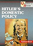 Hitler's Domestic Policy (Questions in History) (000327117X) by White, Alan