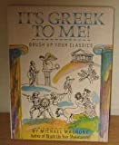 It's Greek to Me! (Brush Up Your Classics) (1857932013) by Michael Macrone