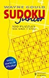 Sudoku Junior/ Sudoku for Juniors: 100 Puzzles Para Ninos Y Ninas/ 100 Puzzles for Boys and Girls (Spanish Edition)