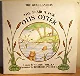 img - for The Search for Otis Otter (Woodlander) book / textbook / text book