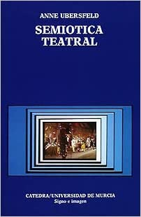 Semiotica teatral / Theatrical Semiotics: Las Influencias