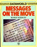 Messages on the Move (Dataworld) (0246127112) by Kerrod, Robin