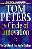 The Circle of Innovation: You Can't Shrink Your Way to Greatness (0340717211) by Peters, Thomas J.